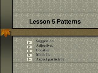Lesson 5 Patterns