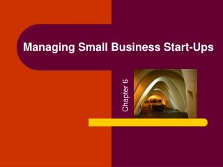 Managing Small Business Start-Ups
