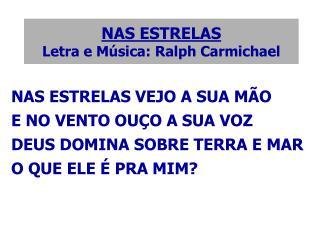 NAS ESTRELAS Letra e Música: Ralph Carmichael