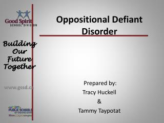 Prepared by: Tracy Huckell  &  Tammy Taypotat