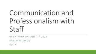 Communication and Professionalism with Staff