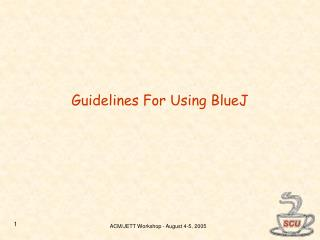 Guidelines For Using BlueJ
