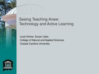 Seeing Teaching Anew:  Technology and Active Learning
