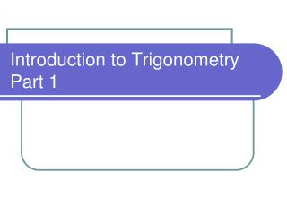 Introduction to  Trigonometry Part 1