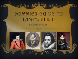 Dummies Guide to James VI & I