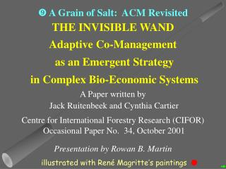 THE INVISIBLE WAND Adaptive Co-Management  as an Emergent Strategy