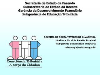 Secretaria de Estado da Fazenda  Subsecretaria de Estado da Receita