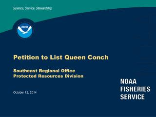 Petition to List Queen Conch Southeast Regional Office Protected Resources Division