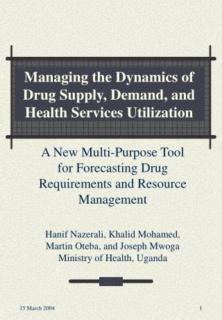 Managing the Dynamics of Drug Supply, Demand, and Health Services Utilization