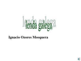 Ignacio Ozores Mosquera