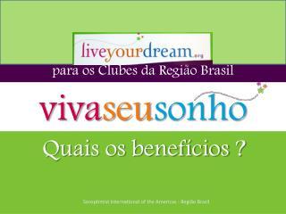 para  os Clubes  da Região Brasil