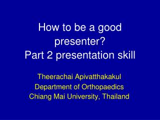 How to be a good presenter? Part 2 presentation skill