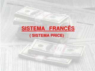 SISTEMA   FRANC�S