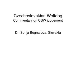 Czechoslovakian Wolfdog Commentary on CSW judgement Dr. Sonja Bognarova, Slovakia
