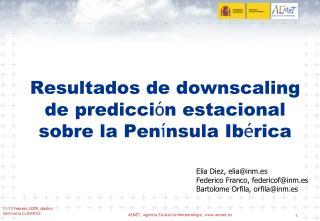 Resultados de downscaling de predicci ó n estacional sobre la Pen í nsula Ib é rica