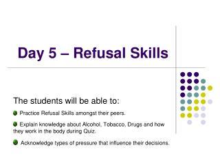 Day 5 – Refusal Skills