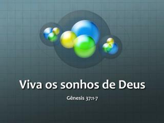 Viva  os sonhos  de Deus