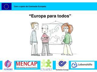 """"""" Europa para todos """""""