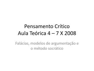 Pensamento Crítico  Aula Teórica 4 – 7 X 2008