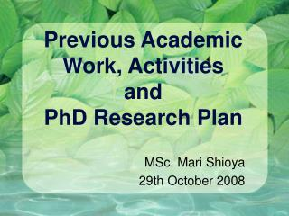Previous Academic Work, Activities and PhD Research Plan