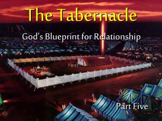 The Tabernacle God's Blueprint for Relationship