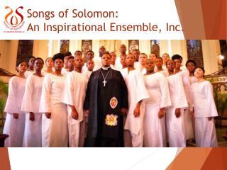 Songs of Solomon:   An Inspirational Ensemble, Inc.