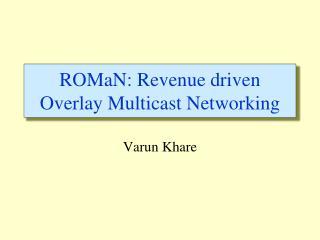 ROMaN: Revenue driven Overlay Multicast Networking
