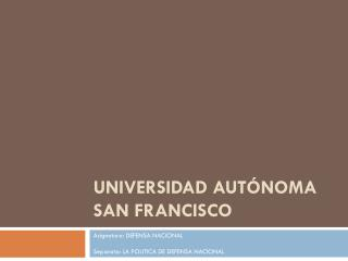 UNIVERSIDAD AUTÓNOMA SAN FRANCISCO