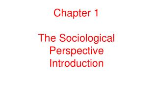 Chapter 1 The Sociological Perspective Introduction  .