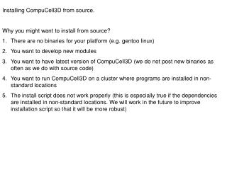 Installing CompuCell3D from source. Why you might want to install from source?