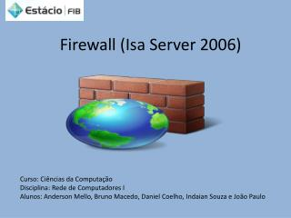 Firewall (Isa Server 2006)