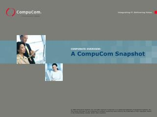 CORPORATE OVERVIEW: A CompuCom Snapshot