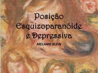 Posição Esquizoparanóide e Depressiva