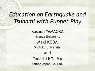 Education on Earthquake and Tsunami with Puppet Play