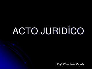 ACTO JURIDÍCO