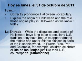 Hoy es lunes, el 31 de octubre de 2011.
