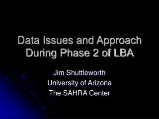 Data Issues and Approach During Phase 2 of LBA