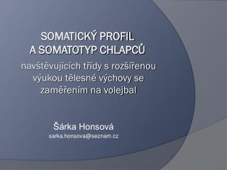 SOMATICKÝ PROFIL A SOMATOTYP CHLAPCŮ