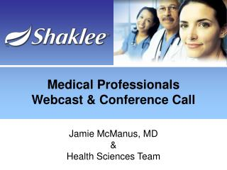 Medical Professionals  Webcast & Conference Call