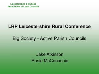 LRP Leicestershire Rural Conference Big Society - Active Parish Councils