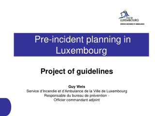 Pre-incident planning in  Luxembourg