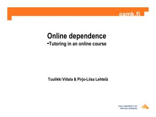 Online dependence - Tutoring  in an  online course