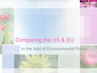 Comparing the US & EU