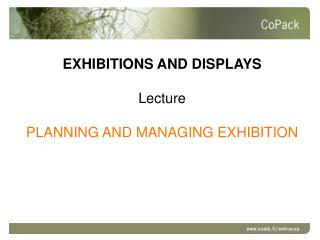 EXHIBITIONS AND DISPLAYS Lecture PLANNING AND MANAGING EXHIBITION