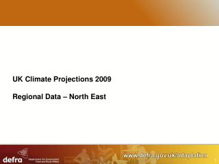 UK Climate Projections 2009 Regional Data – North East