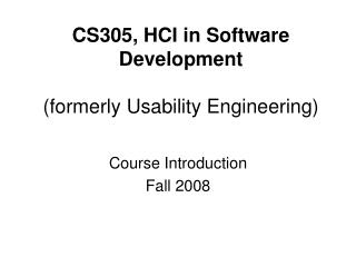 CS305, HCI in Software Development (formerly Usability Engineering)