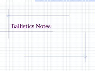 Ballistics Notes