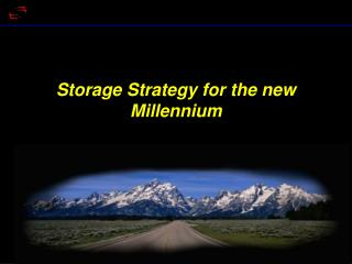 Storage Strategy for the new Millennium