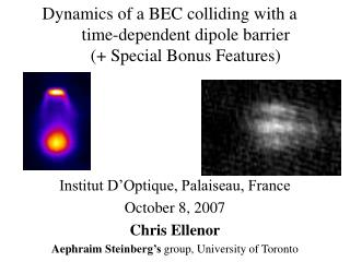 Dynamics of a BEC colliding with a time-dependent dipole barrier (+ Special Bonus Features)
