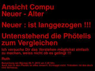 Ansicht Compu Neuer - Alter Neuer : ist langgezogen !!! Untenstehend die Phötelis zum Vergleichen